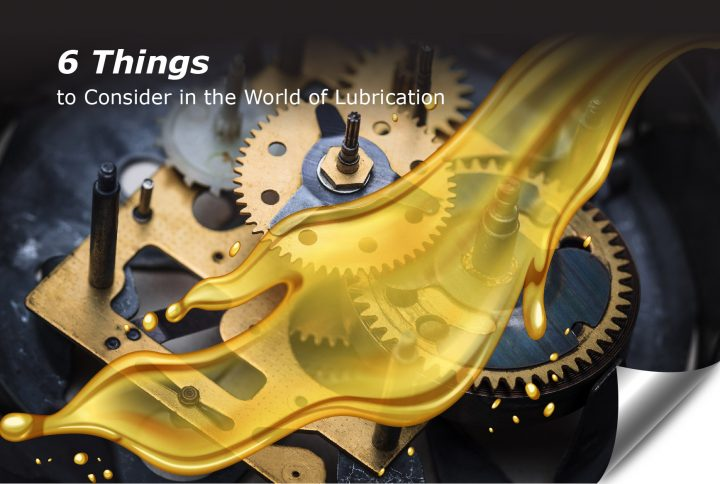 6 Things to consider in lubrication